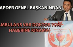 Ambulans var Doktor Yok Haberine Kınama