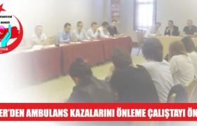Ambulans Kazalarının Önlenmesi ile ilgili Çalıştay Yapalım
